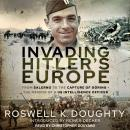Invading Hitler's Europe: From Salerno to the Capture of Göring - the Memoir of a Us Intelligence Of Audiobook
