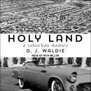 Holy Land: A Suburban Memoir Audiobook