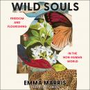 Wild Souls: Freedom and Flourishing in the Non-Human World Audiobook