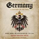 Germany: A Nation in Its Time: Before, During, and After Nationalism, 1500-2000 Audiobook