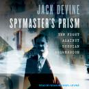 Spymaster's Prism: The Fight against Russian Aggression Audiobook