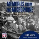 Memories from the Microphone: A Century of Baseball Broadcasting Audiobook