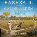 Baseball in the Garden of Eden: The Secret History of the Early Game Audiobook