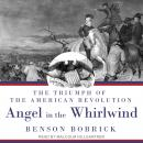 Angel in the Whirlwind: The Triumph of the American Revolution Audiobook