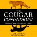 The Cougar Conundrum: Sharing the World with a Successful Predator Audiobook