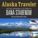 Alaska Traveler: Dispatches from America's Last Frontier Audiobook