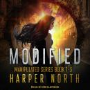 Modified: Manipulated Series Books 1-3 Audiobook