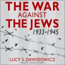 The War Against the Jews: 1933-1945 Audiobook