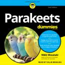 Parakeets For Dummies: 2nd Edition Audiobook