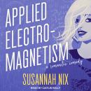 Applied Electromagnetism: A Romantic Comedy Audiobook