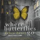 Where Butterflies Go Audiobook
