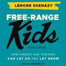 Free-Range Kids: How Parents and Teachers Can Let Go and Let Grow Audiobook