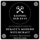 Keeping Her Keys: An Introduction To Hekate's Modern Witchcraft Audiobook