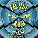 Empire of the Air: The Men Who Made Radio Audiobook