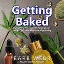 Getting Baked: Everything You Need to Know about Hemp, CBD, and Medicinal Gardening Audiobook