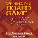 Winning the Board Game: How Women Corporate Directors Make THE Difference Audiobook