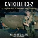 Catkiller 3-2: An Army Pilot Flying for the Marines in the Vietnam War Audiobook