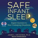 Safe Infant Sleep: Expert Answers to Your Cosleeping Questions Audiobook