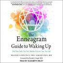 The Enneagram Guide to Waking Up: Find Your Path, Face Your Shadow, Discover Your True Self Audiobook