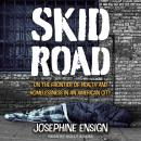 Skid Road: On the Frontier of Health and Homelessness in an American City Audiobook