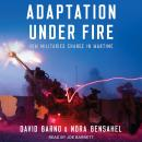 Adaptation under Fire: How Militaries Change in Wartime Audiobook