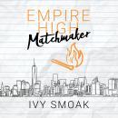 Empire High Matchmaker Audiobook