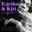 Eartha & Kitt: A Daughter's Love Story in Black and White Audiobook