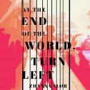 At the End of the World, Turn Left Audiobook
