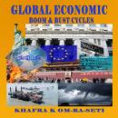 Global Economic Boom & Bust Cycles: The Great Depression of the 21st Century Audiobook