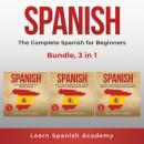 Spanish: The Complete Spanish for Beginners Bundle, 3 in 1 Audiobook