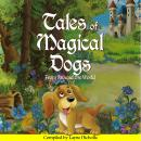 Tales of Magical Dogs: From Around the World Audiobook