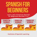 Spanish for Beginners: Learn Latin American Spanish for Beginners Bundle, 3 in 1 Audiobook