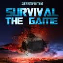 Survival : The Game: Survive a disaster, wild animals and human catastrophe. In this game book, make Audiobook
