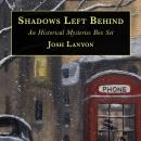 Shadows Left Behind: An Historical Mysteries Box Set Audiobook
