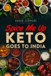 Spice Me Up: Keto Goes To India Audiobook