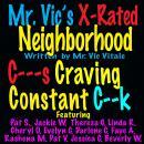 Mr. Vic's X-Rated Neighborhood:: C - - - s Craving Constant C - - k Audiobook