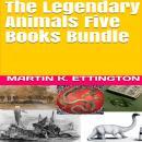 The Legendary Animals Five Books Bundle Audiobook
