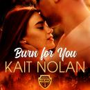 Burn For You Audiobook
