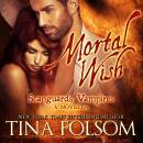 Mortal Wish (A Scanguards Vampires Novella) Audiobook