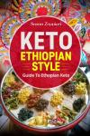 Keto Ethiopian Style: Guide To Ethiopian Keto Audiobook