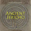 Ancient Jericho: The History and Legacy of One of the World's Oldest Cities Audiobook