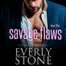 Savage Flaws: A dark romance Audiobook