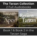 The Tarzan Collection - 2 Full Audiobooks: Unabridged Audiobooks of 'Tarzan of the Apes' (Book 1) an Audiobook