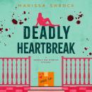 Deadly Heartbreak Audiobook