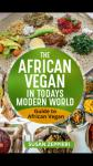 The African Vegan in Today's Modern World: Guide to African Vegan Audiobook