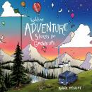 Bedtime Adventure Stories for Grown Ups: Short Stories for Short Attention Spans Audiobook
