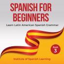 Spanish for Beginners: Learn Latin American Spanish Grammar Audiobook