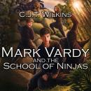 Mark Vardy and the School of Ninjas: A Children's Martial Arts and Action Adventure Novel Audiobook