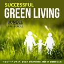 Successful Green Living Bundle, 3 in 1 Bundle:: Recycle This, Greener Living, and Eco Friendly Livin Audiobook
