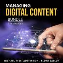 Managing Digital Content Bundle, 3 in 1 Bundle: Content Hacks, Content Management, and Managing Cont Audiobook
